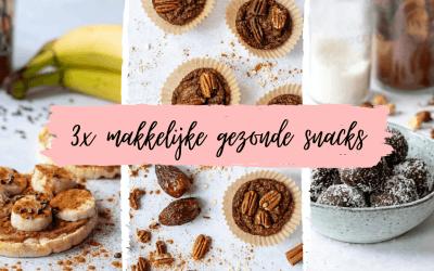 3x makkelijke gezonde snacks – vlog